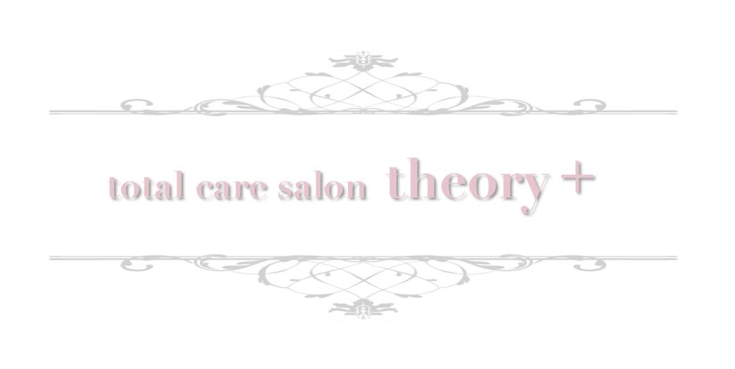 ✥ポジティブに年齢を重ねたい貴女のための 大人の隠れ家サロン✥ total care salon theory+